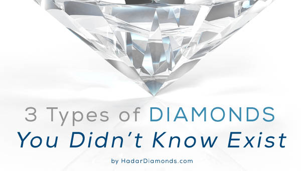 3 Types of Diamonds You Didn't Know Exist
