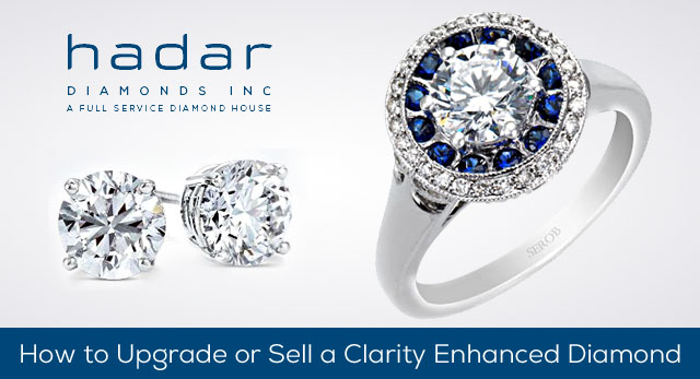 How to Upgrade or Sell a Clarity Enhanced Diamond